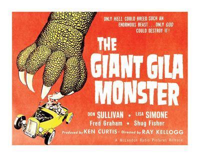 The Giant Gila Monster - 1959