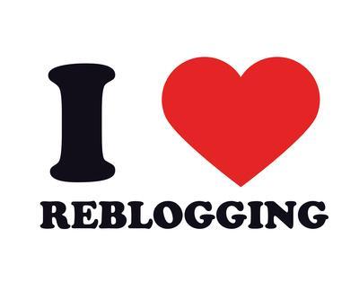 I Heart Reblogging