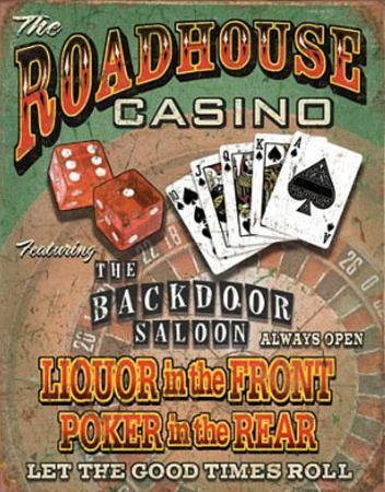 Roadhouse Casino Liquor up Front Poker in Rear