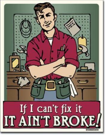 If I Can't Fix It It Ain't Broke