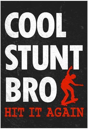 Cool Stunt Bro Skateboarding Poster