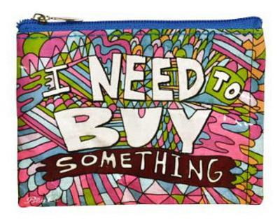I Need to Buy Something Coin Purse