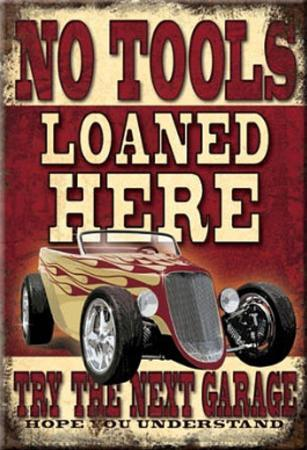 No Tools Loaned Here Magnet