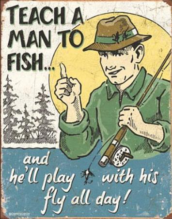Teach a Man to Fish Fly Fishing