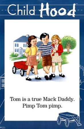 Tom is a true Mack Daddy Pimp Child-hood Funny Poster