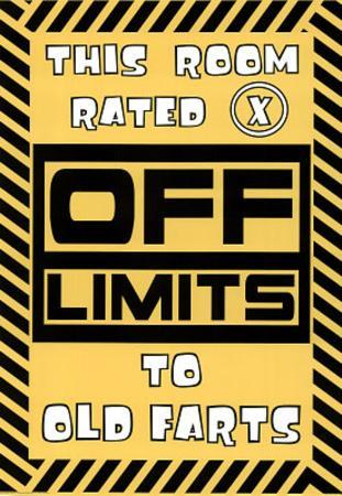 This Room Rated X Off Limits to Old Farts Art Print Poster