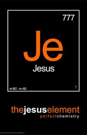 The Jesus Element Je Perfect Chemistry Art Poster Print