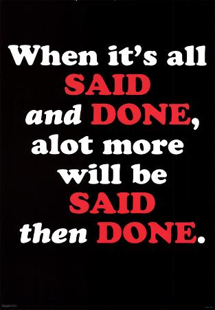 When it's all Said and Done Motivational Poster Print