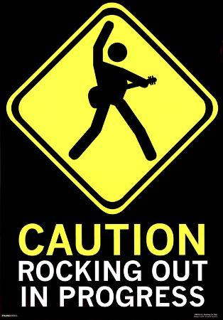 Caution Rocking Out in Progress Sign Poster Print
