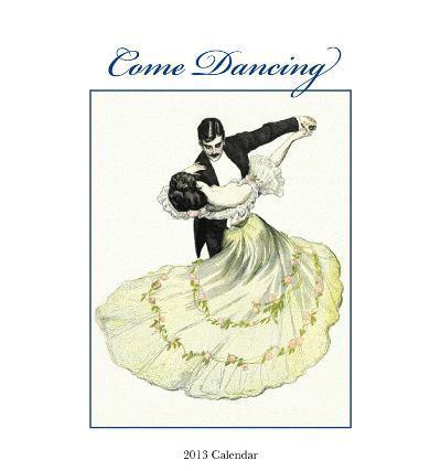 Come Dancing - 2013 Easel/Desk Calendar