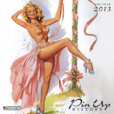 Pin Up History - 2013 Wall Calendar