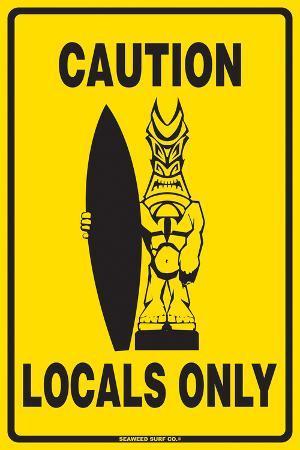 Caution Locals Only