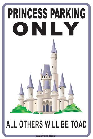Princess Parking Only All Others Will Be Toad