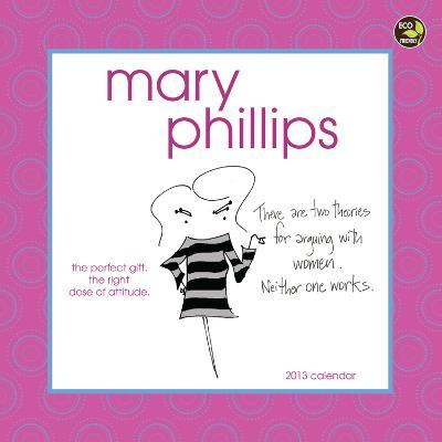 Mary Phillips - 2013 Mini Calendar