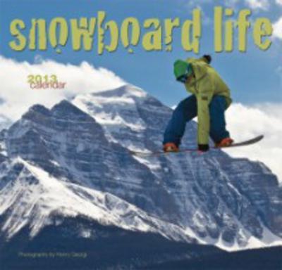 Snowboard Life - 2013 Calendar