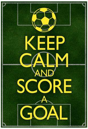 Keep Calm and Score a Goal Soccer