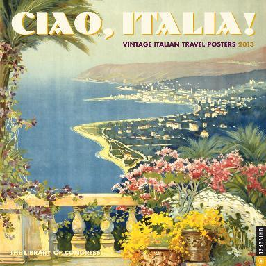 Ciao, Italia! - 2013 Calendar
