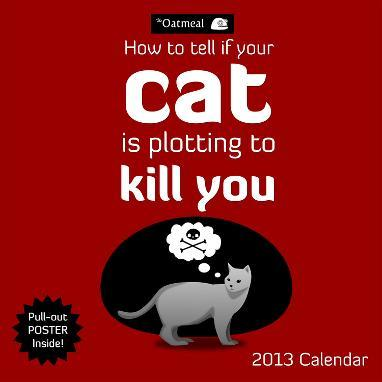 How To Tell If Your Cat Is Plotting To Kill You - 2013 Calendar