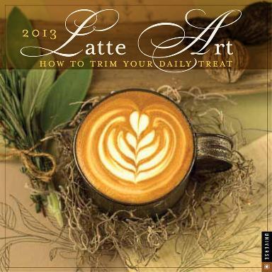 Latte Art - 2013 Calendar