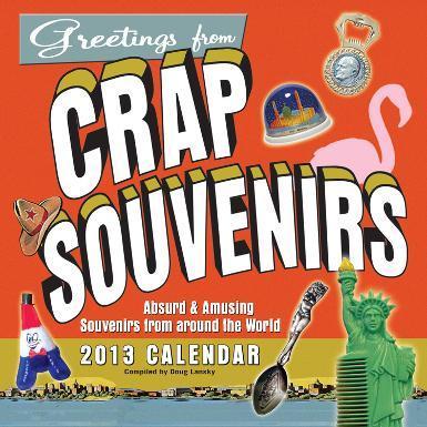 Crap Souvenirs - 2013 Calendar