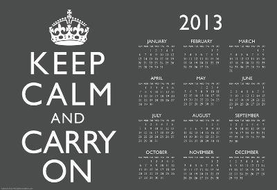 Keep Calm and Carry On Gray 2013 Calendar Poster