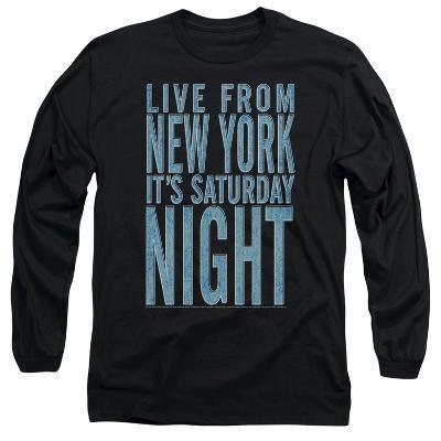 Long Sleeve: Saturday Night Live - Its Saturday Night
