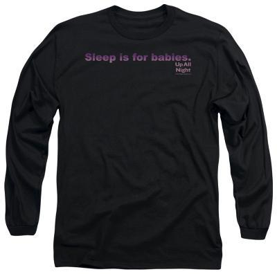 Long Sleeve: Up All Night - Sleep is for Babies