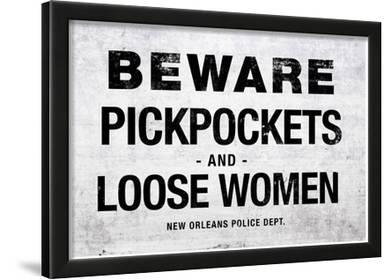 Beware Pickpockets and Loose Women Sign Art Print Poster