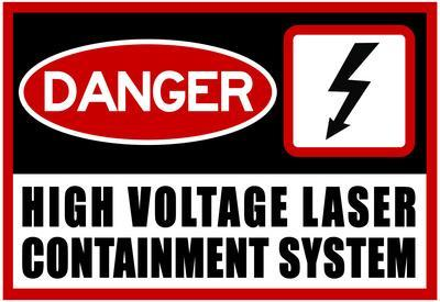High Voltage Laser Containment System