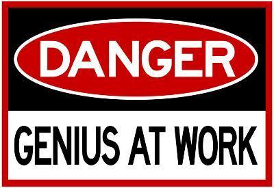 Danger Genius At Work Sign
