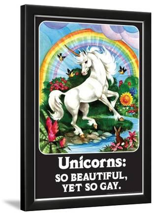 Unicorns So Beautiful Yet So Gay Funny Poster