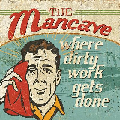 Mancave III (Where Dirty Work Gets Done)