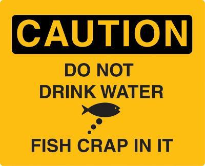 Caution Don't Drink Water
