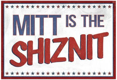 Mitt's the Shiznit Election