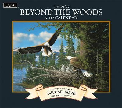 Beyond The Woods - 2013 Wall Calendar