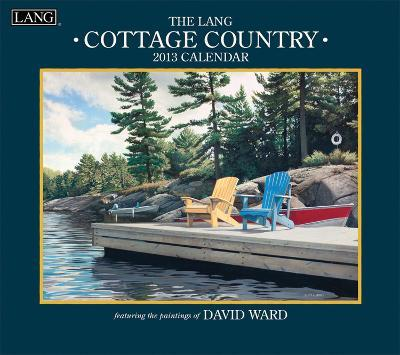 Cottage Country - 2013 Wall Calendar