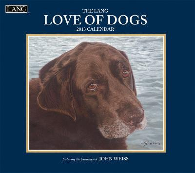 Love Of Dogs - 2013 Wall Calendar