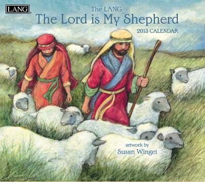 The Lord Is My Shepherd - 2013 Wall Calendar