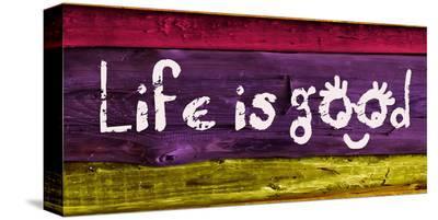 Life is good IV