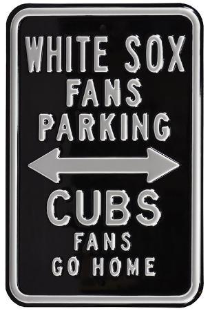 White Sox Cubs Go Home Parking Steel Sign