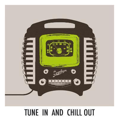 Tune In and Chill Out