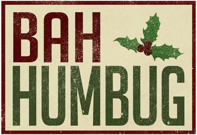 Bah Humbug!