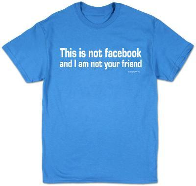 Facebook - I'm Not Your Friend