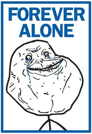 Forever Alone Rage Comic Meme Poster