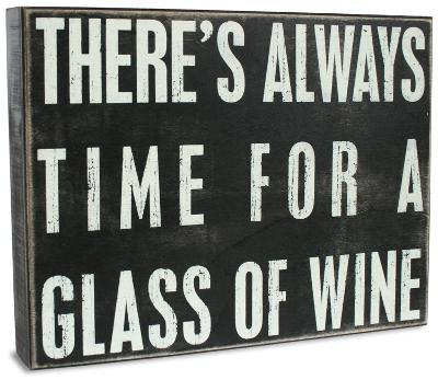 Always Time For A Glass Of Wine Box Sign