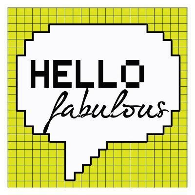 Hello Fabulous
