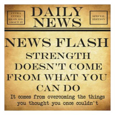 News Flash - Strength