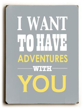I want to have adventure with you