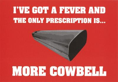 More Cowbell Poster Card