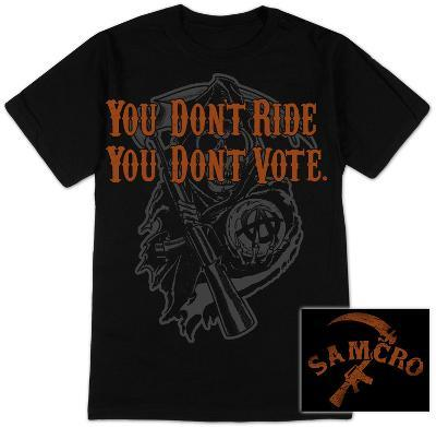 Sons of Anarchy - You Don't Ride, You Don't Vote